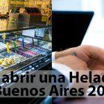 Cómo abrir una Heladería en Buenos Aires 2021